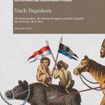 # Compte rendu: Nach Napoleon: Die Restauration, der Wiener Kongress und die Zukunft der Schweiz 1813–1815